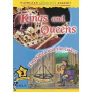 Macmillan children ' s Readers - Kings and Queens : King Alfred and the Cakes - Level 3 ( editura : Macmillan , autor : Paul Mason ISBN 978-0-230-44369-3 )