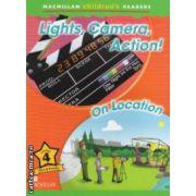 Macmillan children ' s Readers - Lights , Camera , Action ! On Location - Level 4 ( editura : Macmillan , autor : Kerry Powell ISBN 978-0-230-44370-9 )