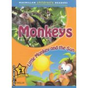Macmillan children ' s Readers - Monkeys: Little Monkey and the Sun - Level 2 ( editura: Macmillan, autor: Joanna Pascoe ISBN 978-0-230-44367-9 )