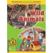 Macmillan children ' s Readers - Wild Animals : A Hungry Visitor - Level 3 ( editura : Macmillan , autor : Mark Ormerod ISBN 978-0-2304-0493-9 )