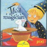 Micul magician ( editura : Galaxia Copiilor , autor : Simone Nettingsmeier ISBN 978-606-8434-19-3 )