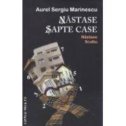Nastase sapte case - Nastase Scatiu ( editura : Bucuresti 2012 , autor : Aurel Sergiu Marinescu ISBN 978-973-645-528-5 )