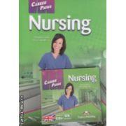 Career Paths - Nursing with Audio CDs ( editura : Express Publishing , autori : Virginia Evans , Kori Salcido ISBN 978-0-85777-846-8 )