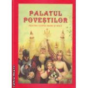 Palatul povestilor pentru copiii mari si mici ( editura : Areopag , autor : Danion Vasile ISBN 978-606-8451-23-7 )