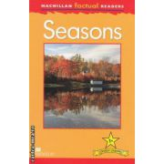 Macmillan factual Readers: Seasons: Level 1+ ( editura: Macmillan, autor: Thea Feldman ISBN 978-0-230-43200-0 )