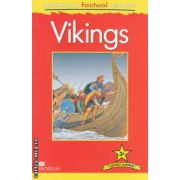 Macmillan factual Readers: Vikings: Level 3+ ( editura: Macmillan, autor: Philip Steele ISBN 978-0-230-43221-5 )