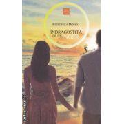 Indragostita de un inger ( editura : All , autor : Federica Bosco ISBN 978-973-724-423-9 )