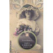 Timpul iubirilor perfecte ( editura : All , autor : Tiago Rebelo ISBN 978-973-724-422-2 )