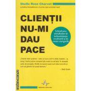 Clientii nu - mi dau pace ( editura: Amaltea, autor: Shelle Rose Charvet ISBN 978-973-162-108-1 )