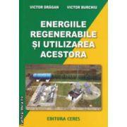 Energiile regenerabile si utilizarea acestora ( editura : Ceres , autori : Victor Dragan , Victor Burchiu ISBN 978-973-40-0951-0 )