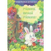 Padure , draga padure ! ( editura : Ceres , autor : Passionaria Stoicescu ISBN 978-973-40-0935-0 )