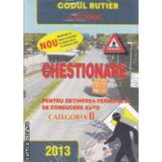 Chestionare pentru obtinerea permisului de conducere auto Categoria B - 2013 ( editura : National ISBN 978-973-659-146-4- )