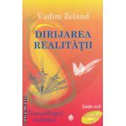 Dirijarea realitatii - Transurfingul realitatii : Scoala rusa < Gradul 4 > ( editura : Dharana , autor : Vadim Zeland ISBN 978-973-8975-63-7 )