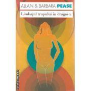 Limbajul trupului in dragoste ( editura: Curtea Veche, autori: Allan & Barbara Pease ISBN 978-606-588-434-2 )
