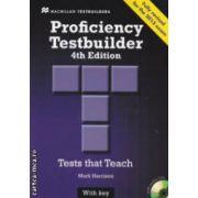 Proficiency Testbuilder 4 th Edition 2013: Tests that Teach with 2 audio CDs ( editura: Macmillan, autor: Mark Harrison ISBN 978-023-0-43692-3 )