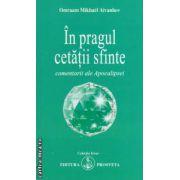 In pragul cetatii sfinte - comentarii ale Apocalipsei ( editura : Prosveta , autor : Omraam Mikhael Aivanhov ISBN 978-973-8107-80-9 )