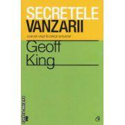 Secretele vanzarii : cum sa vinzi in orice situatie ( editura : Curtea Veche , autor : Geoff King ISBN 978-606-588-390-1 )