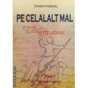 Pe celalalt mal : un ghid de atitudine ( editura : Sitech , autor : Cristi Pascal ISBN 978-606-11-3029-0 )