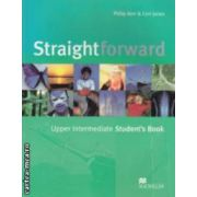 Straightforward Upper Intermediate Student ' s Book ( editura: Macmillan, autori: Philip Kerr, Ceri Jones ISBN 978-1-4050-1089-4 )
