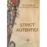 Strict autentic : sedinta de audiere de Comisia senatoriala : Bucuresti 9 . XI . 1993  ( editura : Roza Vanturilor , autor : Ion Coman ISBN 973-1735-34-4 )