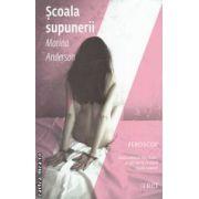 Scoala supunerii ( editura : Trei , autor : Marina Aderson , ISBN 978-973-707-716-5 )