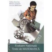 Evaluare Nationala: teste de matematica ( editura: Trend, autori: Adina Giuclea, Monica Topana, Cecilia Raduinea ISBN 978-606-8370-44-6 )