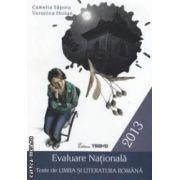 Evaluare Nationala: teste de limba si literatura romana ( editura: Trend, autori: Camelia Sapoiu, Veronica Hoitan ISBN 978-606-8370-45-3 )