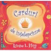 Carduri de intelepciune ( Editura : Adevar divin , Autor : Louise L. Hay ISBN 978-606-8420-12-7 )