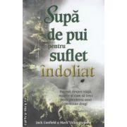 Supa de pui pentru suflet indoliat ( Editura : Adevar divin ,  Autor : Jack Canfield,Mark Victor Hansen , ISBN 978-606-8420-00-4 )