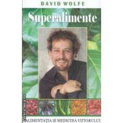 Superalimente ( Editura : Adevar Divin , Autor : David Wolfe , ISBN 978-606-8080-97-0 )