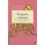 Dragoste nebuna (Editura : Curtea Veche , Autor : W. Brad Johnson , Kelly Murray , ISBN 978-606-588-352-9 )
