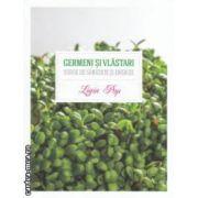 Germeni si vlastari surse de sanatate si energie (Editura : Curtea Veche , Autor : Ligia Pop , ISBN 978-606-588-527-1 )