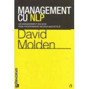 Management cu NLP ( Editura : Curtea Veche , Autor : David Molden ISBN 978-606-588-441-0 )