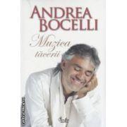 Muzica tacerii ( Editura : Curtea Veche , Autor : Andrea Bocelli ISBN 978-606-588-496-0)