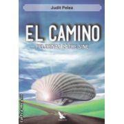 El Camino pelerinaj catre sine ( Editura : For You , Autor : Judit Pelea , ISBN 978-606-639-035-4 )