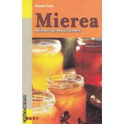 Mierea aliment si medicament ( Editura : Mast , Autor : Renate Frank , ISBN 978-606-649-011-5 )