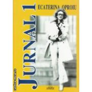 Jurnal 1 (Editura: Semne, Autor: Ecaterina Oproiu ISBN 978-606-15-0359-9 )