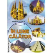 In lume calator ( Editura : Sitech , Autor : Marin Stoica ,  ISBN 978-606-11-2302-5 )