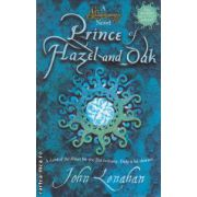 Prince of Hazel and Oak ( Editura : Harper Collins , Autor : John Lenahan ISBN 978-0-00-742559-4 )
