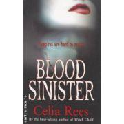 Blood sinister ( Editura : Scholastic , Autor : Celia Rees ISBN 978-1-407115-50-4 )
