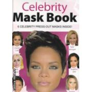 Celebrity mask book Rihanna ( Editura : Alligator Books ISBN 978-0-85726-167-0 )