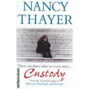 Custody ( Editura : Piatkus , Autor : Nancy Thayer ISBN 0-7499-3328-3 )