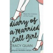 Diary of a married call girl ( Editura : Harper Perennial , Autor : Tracy Quan ISBN 978-0-00-779971-8 )