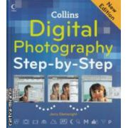 Digital Photography Step by Step ( Editura : Collins , Autor : Jerry Glenwright ISBN 978-0-00-782257-7 )