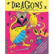 Dragons funtime sticker activity book ( Editura : Igloo Books ISBN 978-1-84561-654-0 )
