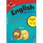 English basics age 4-5 ( Editura : Igloo Books ISBN 978-1-84817-783-3 )