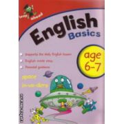 English basics age 6-7 ( Editura: Igloo Books ISBN 978-1-84817-785-7 )