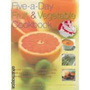 Five a Day Fruit and Vegetable Cookbook ( Editura : Lorenz Books , Autor : Kate Whiteman , Maggie Mayhew , Christine Ingram ISBN 978-0-7548-1322-4)