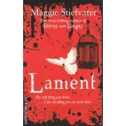 Lament ( Editura : Scholastic , Autor : Maggie Stiefvater ISBN 978-1-407120-31-7 )