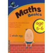 Maths Basics age 5-6 ( Editura : Igloo Books  ISBN 978-1-84817-792--5 )